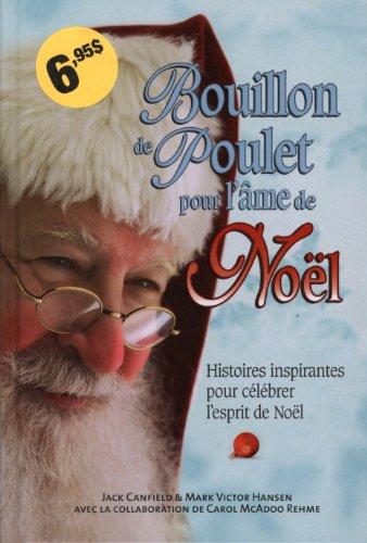 Bouillon de Poulet pour l'âme de Noël : Histoires inspirantes pour célébrer l'esprit de Noël