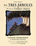 img - for Los tres  rboles /The Tale of Three Trees (biling e / bilingual): Un cuento tradicional / A traditional folktale (Spanish Edition) book / textbook / text book