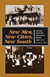 New Men, New Cities, New South: Atlanta, Nashville, Charleston, Mobile, 1860-1910 (Fred W. Morrison Series in Southern Studies)