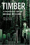 Timber: A Controversial Thriller (0595404456) by McClure, Michael
