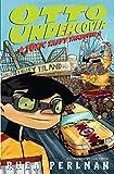 Otto Undercover #4: Toxic Taffy Takeover