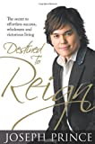 img - for By Joseph Prince - Destined to Reign: The Secret to Effortless Success, Wholeness, and Victorious Living (9/30/07) book / textbook / text book