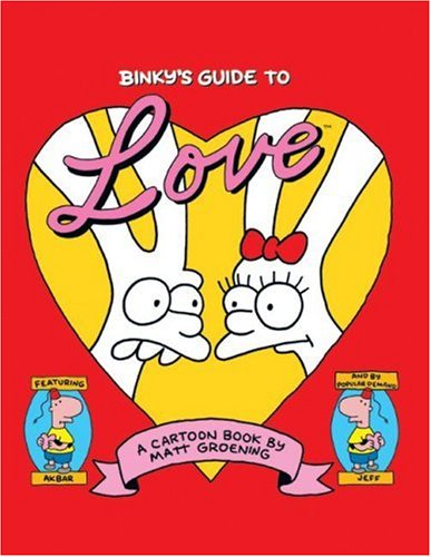 Binky's Guide to Love, Matt Groening