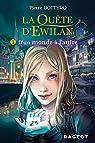 La qu�te d'Ewilan, tome 1 : D'un monde � l'autre par Bottero