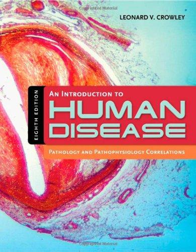 An Introduction To Human Disease: Pathology And Pathophysiology Correlations