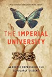 img - for The Imperial University: Academic Repression and Scholarly Dissent book / textbook / text book