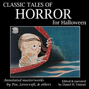 Classic Tales of Horror for Halloween: Annotated Masterworks by Poe, Lovecraft, and Others | [H. P. Lovecraft, Edgar Allan Poe, Ambrose Bierce, Jerome K. Jerome]