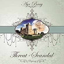 Threat of Scandal: A Pride and Prejudice Sequel (       UNABRIDGED) by Ayr Bray Narrated by Stevie Zimmerman