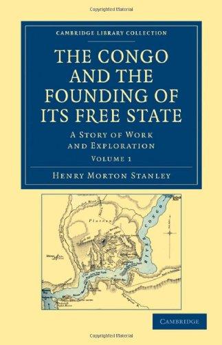 El Congo y la Fundación de su estado libre: una historia de trabajo y exploración (colección de la biblioteca de Cambridge - African Studies)