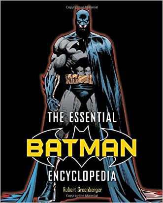 The Essential Batman Encyclopedia written by Robert Greenberger