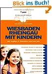 Wiesbaden Rheingau mit Kindern: 300 A...