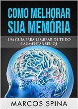 Como Melhorar sua Memória: Um Guia para Lembrar de Tudo Aumentar seu QI