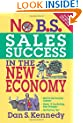 No B.S. Sales Success in The New Economy (NO BS)