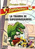 Geronimo Stilton La trampa de los superdinosaurios / The Super Dinosaur Trap (Geronimo Stilton (Spanish))