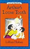 Arthur's Loose Tooth (I Can Read Book 2) (0060223545) by Lillian Hoban