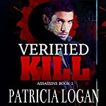 Verified Kill: The Assassins, Volume 1 | Patricia Logan