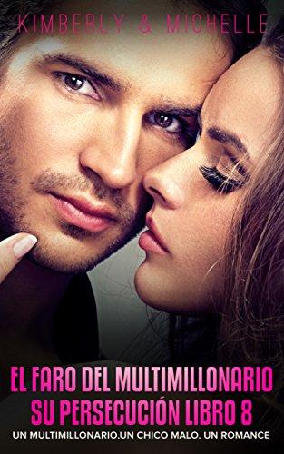 Erotica Romantica: El faro del Multimillonario Un multimillonario, un chico malo, un romance  Libro 8 Su Persecución (Romance de Suspenso de un Multimillonario