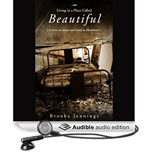 Living in a Place Called Beautiful: A Story of Abuse and Death in Healthcare