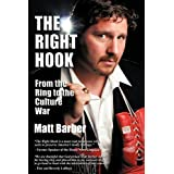 The Right Hook: From the Ring to the Culture Warby Matt Barber