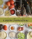 LE CORDON BLEU Le Cordon Bleu Cuisine Foundations: Classic Recipes