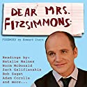 Dear Mrs. Fitzsimmons (The Audiobook) (       UNABRIDGED) by Greg Fitzsimmons Narrated by Greg Fitzsimmons, Zach Galifianakis, Adam Carolla, Natalie Maines, Bob Saget, Brian Posehn, Andy Dick, Mike O'Malley