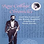 The Rose Cottage Chronicles: Civil War Letters of the Bryant-Stephens Families |  various