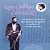 The Rose Cottage Chronicles: Civil War Letters of the Bryant-Stephens Families | [various]