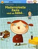 """Afficher """"Mademoiselle Zazie veut un bébé"""""""