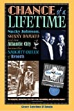 img - for Chance of a Lifetime: Nucky Johnson, Skinny D'Amato and how Atlantic City became the Naughty Queen of Resorts book / textbook / text book