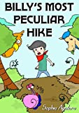 Children s Picture Book: Billy s Most Peculiar Hike