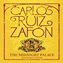 The Midnight Palace (       UNABRIDGED) by Carlos Ruiz Zafon Narrated by Dan Stevens