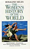 Women's History of the World (006097317X) by Miles, Rosalind