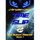 The Zubot Master (Book 1) - Time Slipby J Bryden Lloyd