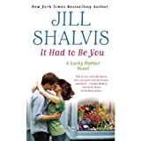 It Had to Be You: A Lucky Harbor Novel