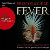 Fever: Schatten der Vergangenheit | [Douglas Preston, Lincoln Child]