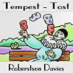 Tempest-tost: The Salterton Trilogy, Book 1 (       UNABRIDGED) by Robertson Davies Narrated by Frederick Davidson