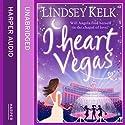 I Heart Vegas Audiobook by Lindsey Kelk Narrated by Cassandra Harwood