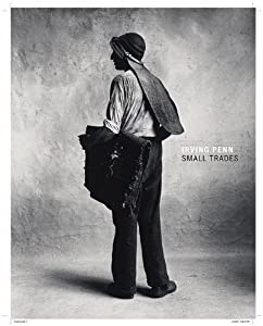 Irving Penn: Small Trades Virginia Heckert and Anne Lacoste