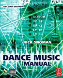 img - for Dance Music Manual: Tools, Toys and Techniques [With CDROM]   [DANCE MUSIC MANUAL W/CDROM 2/E] [Paperback] book / textbook / text book