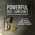Powerful Self-Confidence: Developing Unshakeable Confidence Hörbuch von  Made for Success Gesprochen von: Zig Ziglar, Chris Widener, Laura Stack, Jeff Davidson, Andrew Richardson, Dr. Larry Iverson, Dianna Booher