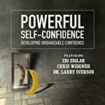 Powerful Self-Confidence: Developing Unshakeable Confidence |  Made for Success