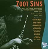 The Featured Sessions With Great Leaders: 1949-1954 Zoot Sims