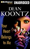 Dean R. Koontz Your Heart Belongs to Me