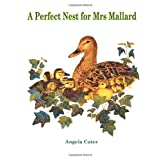 A Perfect Nest for Mrs Mallardby Angela Cater