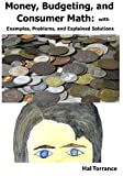 img - for Money, Budgeting, and Consumer Math:: with Examples, Problems, and Explained Solutions book / textbook / text book