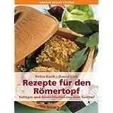 """Rezepte f�r den R�mertopf�. Saftiges und Aromatisches aus dem kultigen Br�ter (einfach besser kochen)von """"Petra Koch"""""""