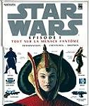 Star Wars, �pisode 1 : Tout sur La Me...