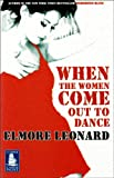 When the Women Come Out to Dance [Large Print] Elmore Leonard