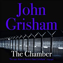 The Chamber (       UNABRIDGED) by John Grisham Narrated by Alexander Adams