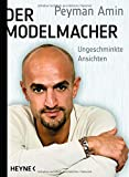 Der Modelmacher: Ungeschminkte Ansichten